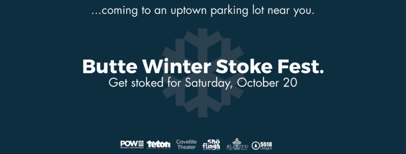 Butte's Winter Stoke Party @ Main Street, Butte