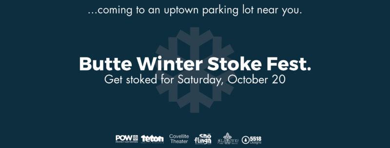 Butte's Winter Stoke Party @ Main Street, Butte